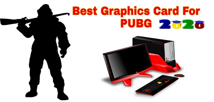3 Best Graphics Card to Buy For PUBG in 2020