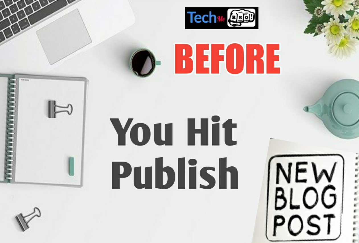 Things You Should Do Before You Publish A Blog Post