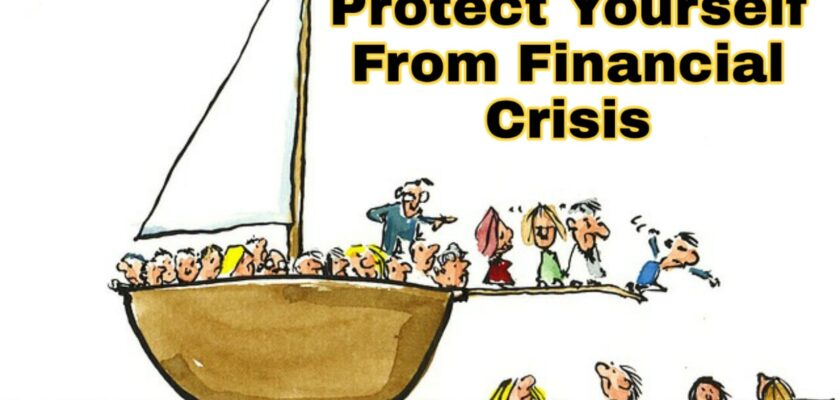 How To Protect Yourself From Financial Crisis In The Future