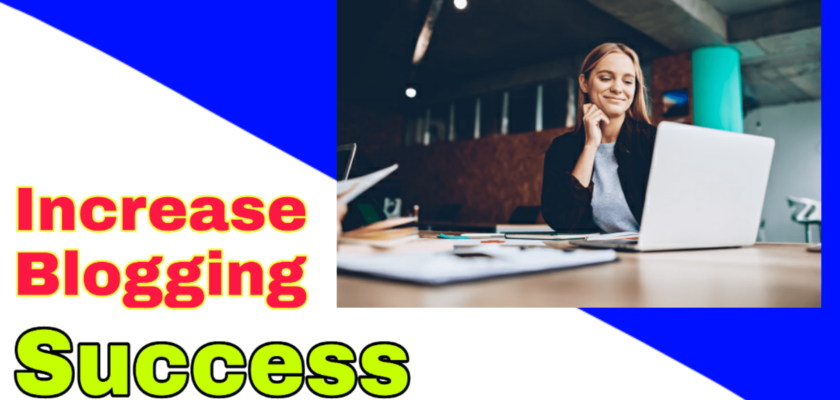 Five Ways to Increase Blog Success 1