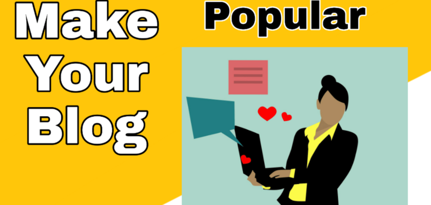 How to Make Your Blog Popular 1