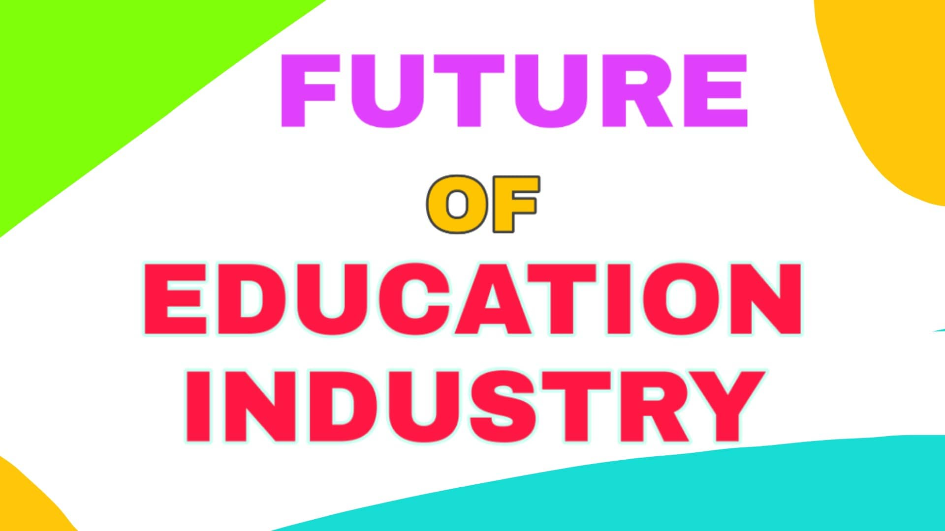 Upcoming Trends That Are Shaping the Future for the Education Industry